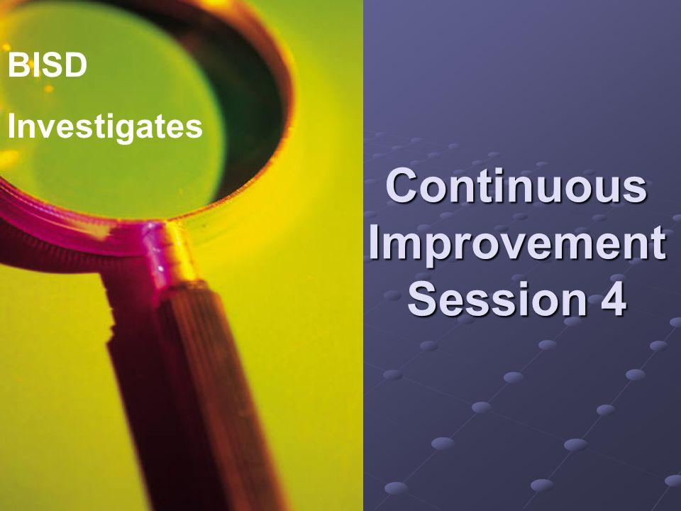 Continuous Improvement Session 4 BISD Investigates