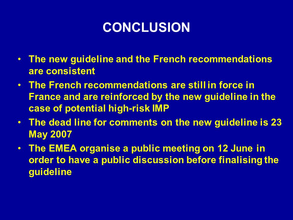 CONCLUSION The new guideline and the French recommendations are consistent The French recommendations are still in force in France and are reinforced