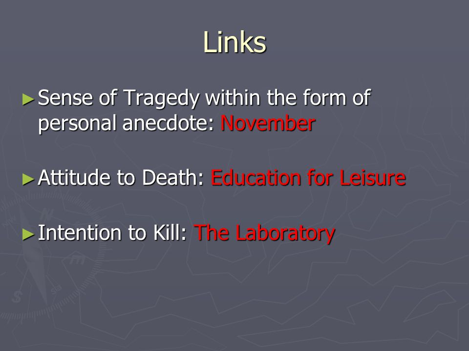 Links Sense of Tragedy within the form of personal anecdote: November Sense of Tragedy within the form of personal anecdote: November Attitude to Deat