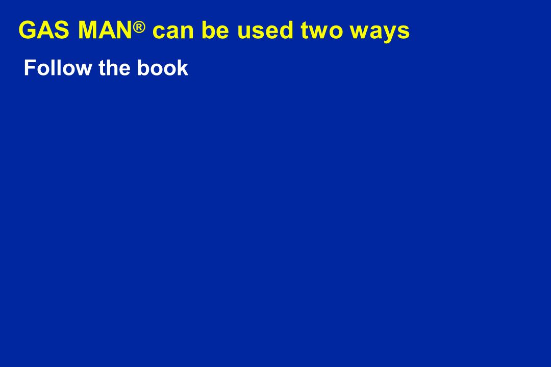 GAS MAN ® can be used two ways Play and Explore Follow the book