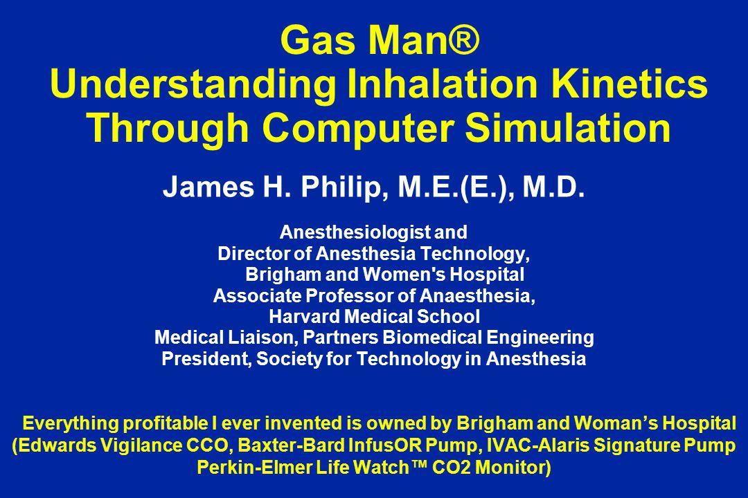 Gas Man® Understanding Inhalation Kinetics Through Computer Simulation James H.