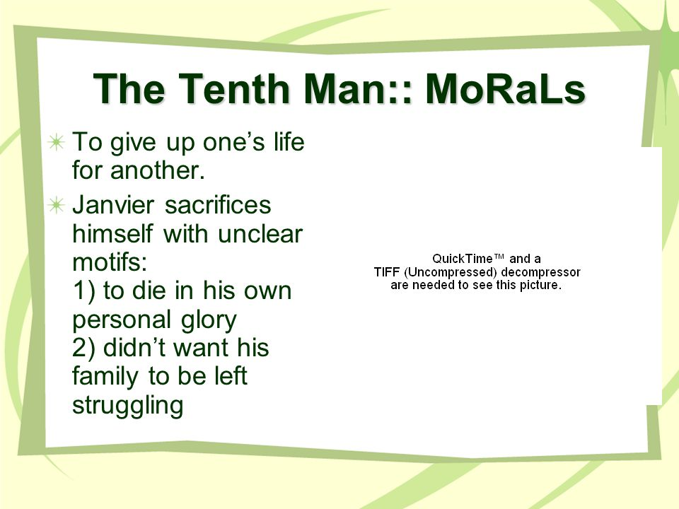 The Tenth Man:: MoRaLs To give up ones life for another.