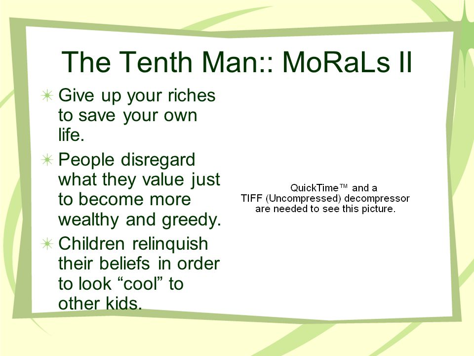 The Tenth Man:: MoRaLs II Give up your riches to save your own life.