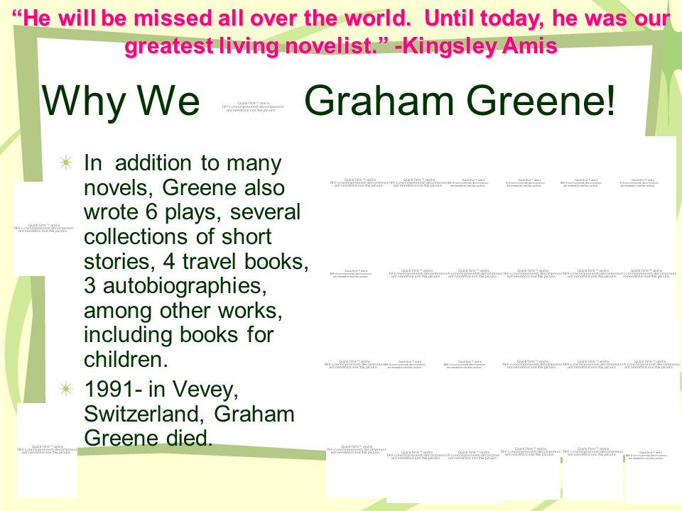 Why We Graham Greene.
