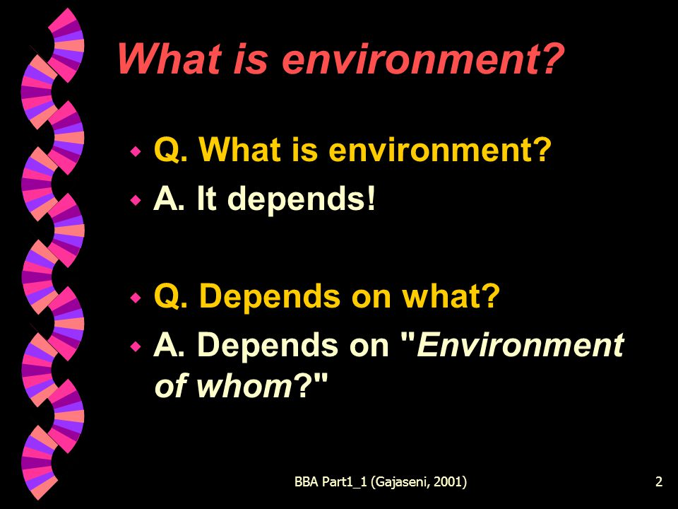 BBA Part1_1 (Gajaseni, 2001)2 What is environment.