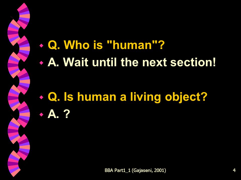 BBA Part1_1 (Gajaseni, 2001)4 w Q. Who is human .