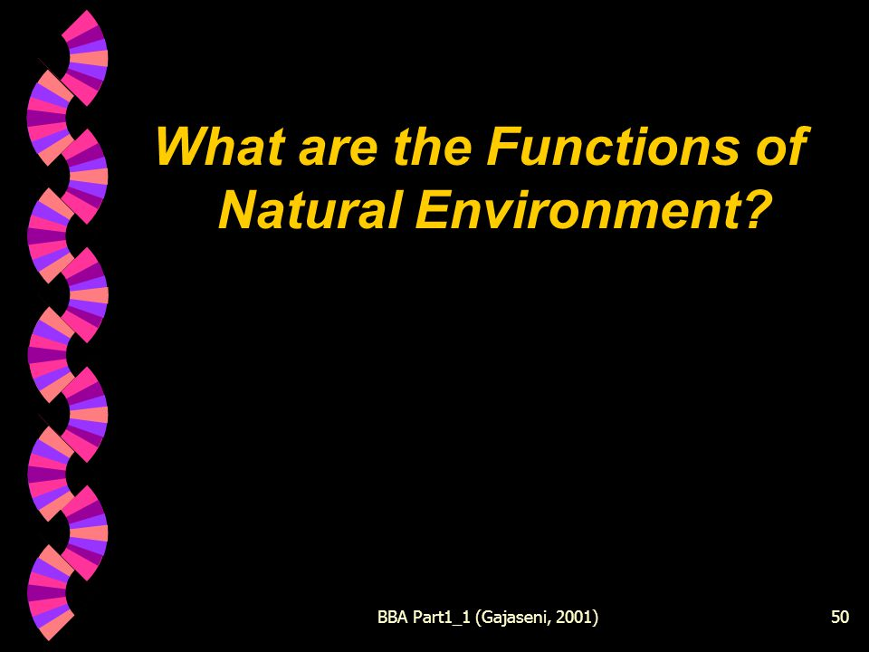 BBA Part1_1 (Gajaseni, 2001)50 What are the Functions of Natural Environment