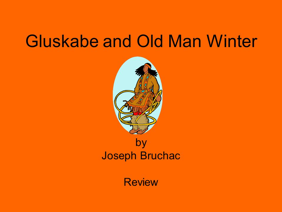 Gluskabe and Old Man Winter by Joseph Bruchac Review