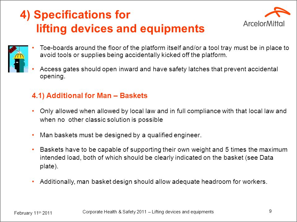 February 11 th 2011 Corporate Health & Safety 2011 – Lifting devices and equipments 9 4) Specifications for lifting devices and equipments Toe-boards