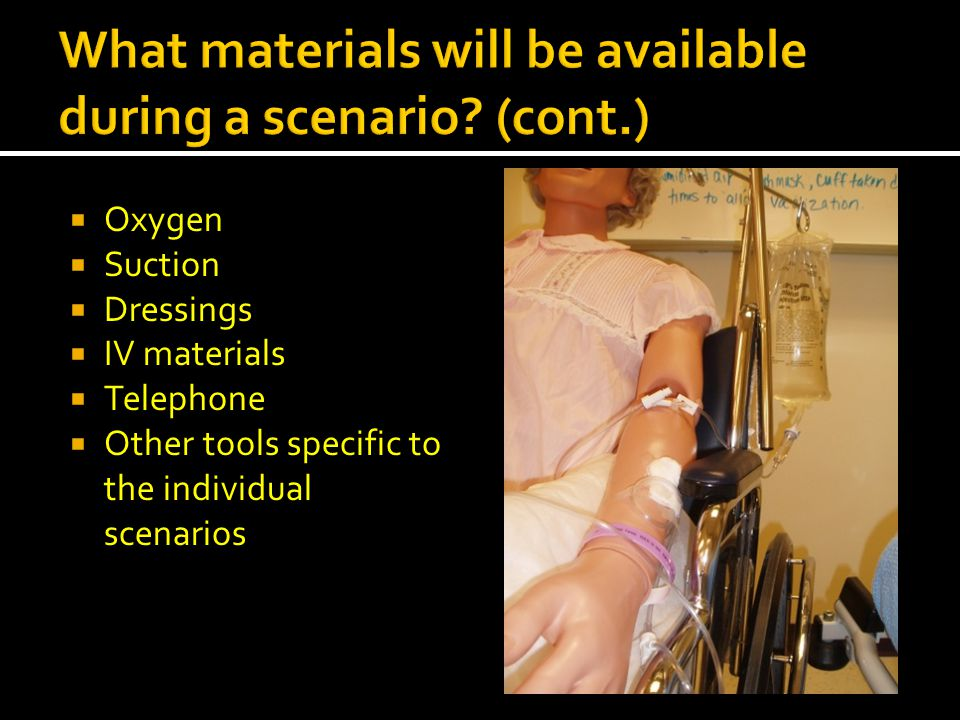 Oxygen Suction Dressings IV materials Telephone Other tools specific to the individual scenarios