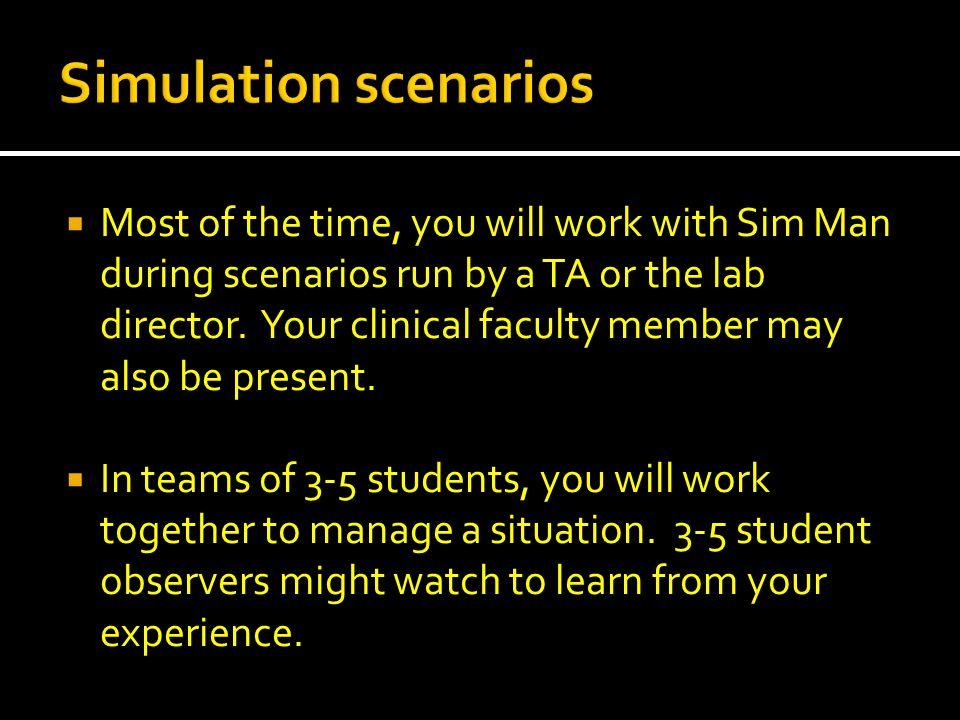 Come prepared for scenarios.