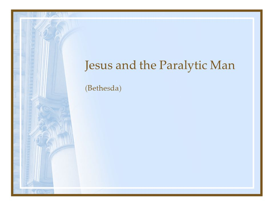 Jesus and the Paralytic Man (Bethesda)