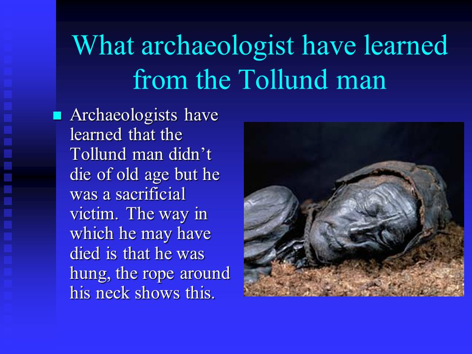 Description of Tollund Man He wore a leather cap on his head, and around his neck he wore a rope noose and an iron neck ring. The Tollund Man is 161cm