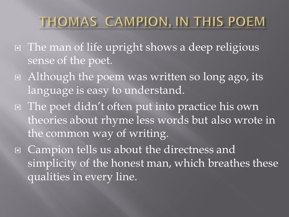 Stanza 1:An upright man leads an honorable and honest life.