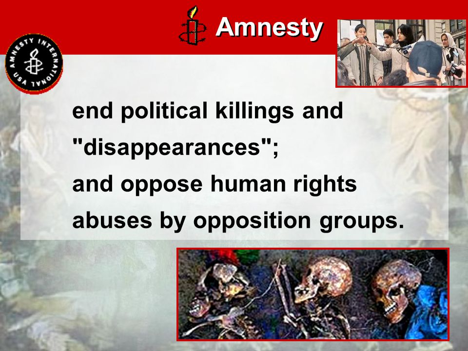 end political killings and disappearances ; and oppose human rights abuses by opposition groups.