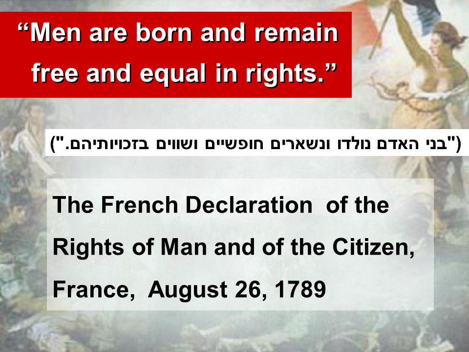 Men are born and remain free and equal in rights. Men are born and remain free and equal in rights.