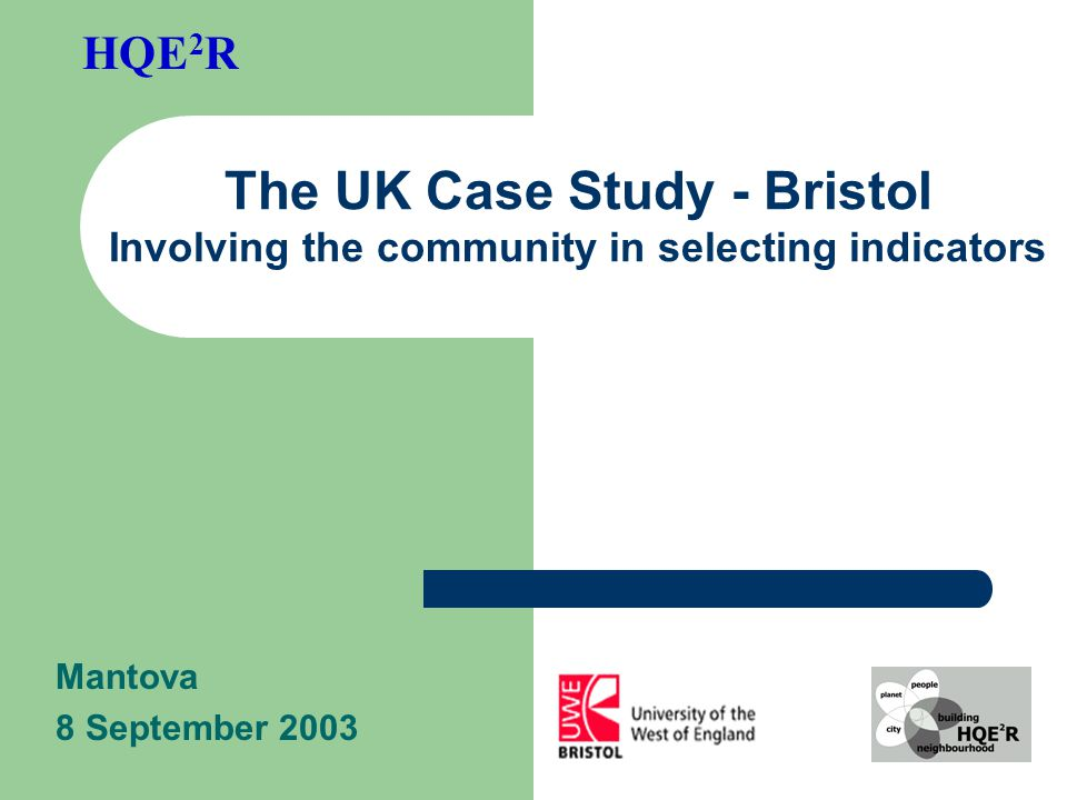 The UK Case Study - Bristol Involving the community in selecting indicators HQE 2 R Mantova 8 September 2003