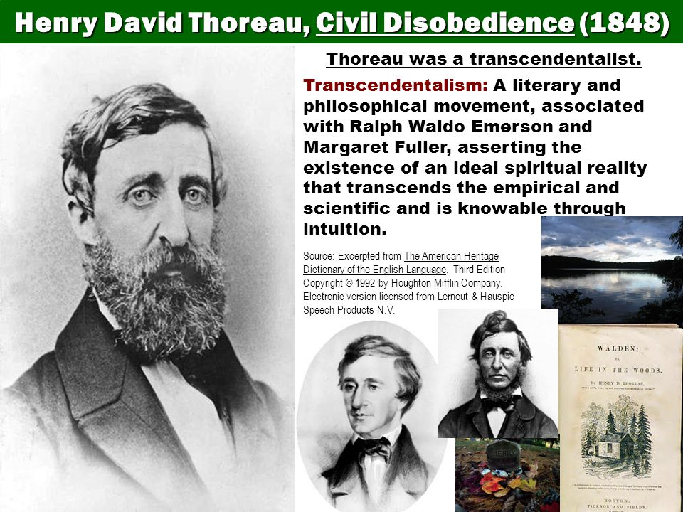 Henry David Thoreau, Civil Disobedience (1848) Essayist, poet, and Transcendentalist Born to a pencil maker in Concord, Mass.