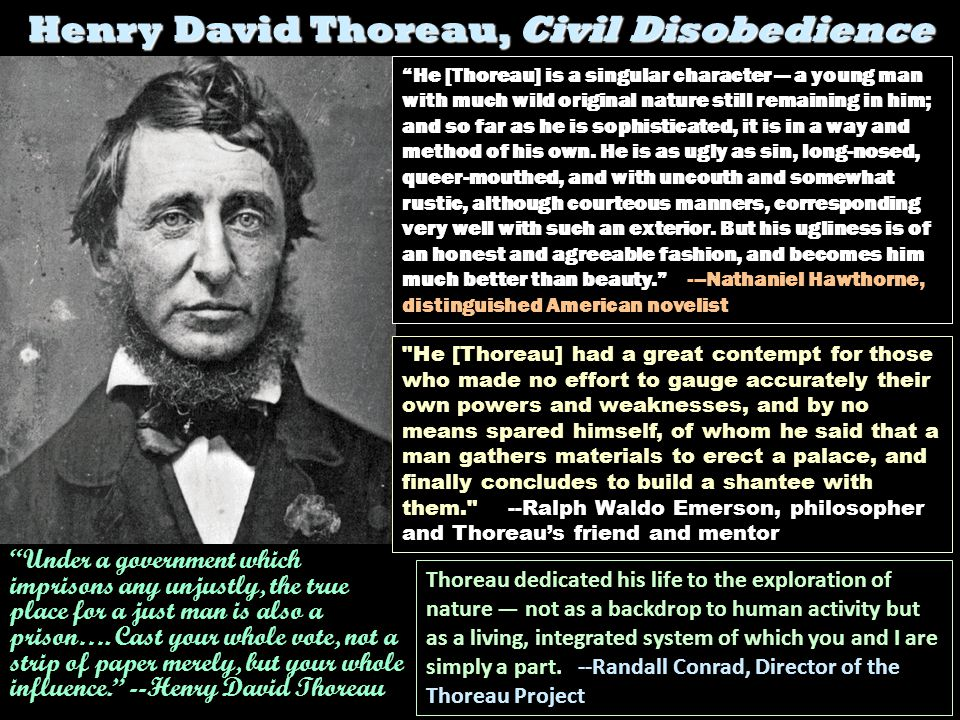 Henry David Thoreau, Civil Disobedience (1848) MAIN POINT 1: Thoreau prefers a laissez-faire government, but he does not call for abolishing government.