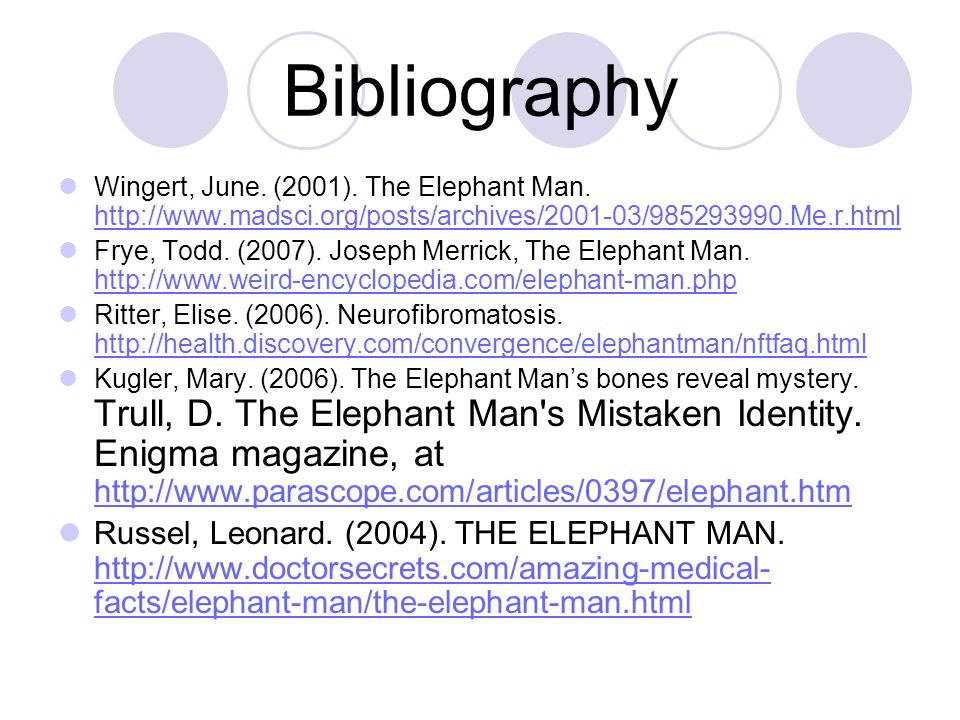 Bibliography Wingert, June. (2001). The Elephant Man.