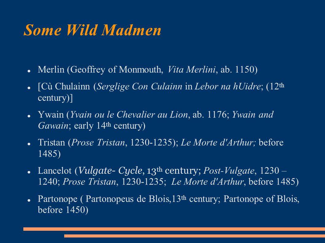 Some Wild Madmen Merlin (Geoffrey of Monmouth, Vita Merlini, ab.