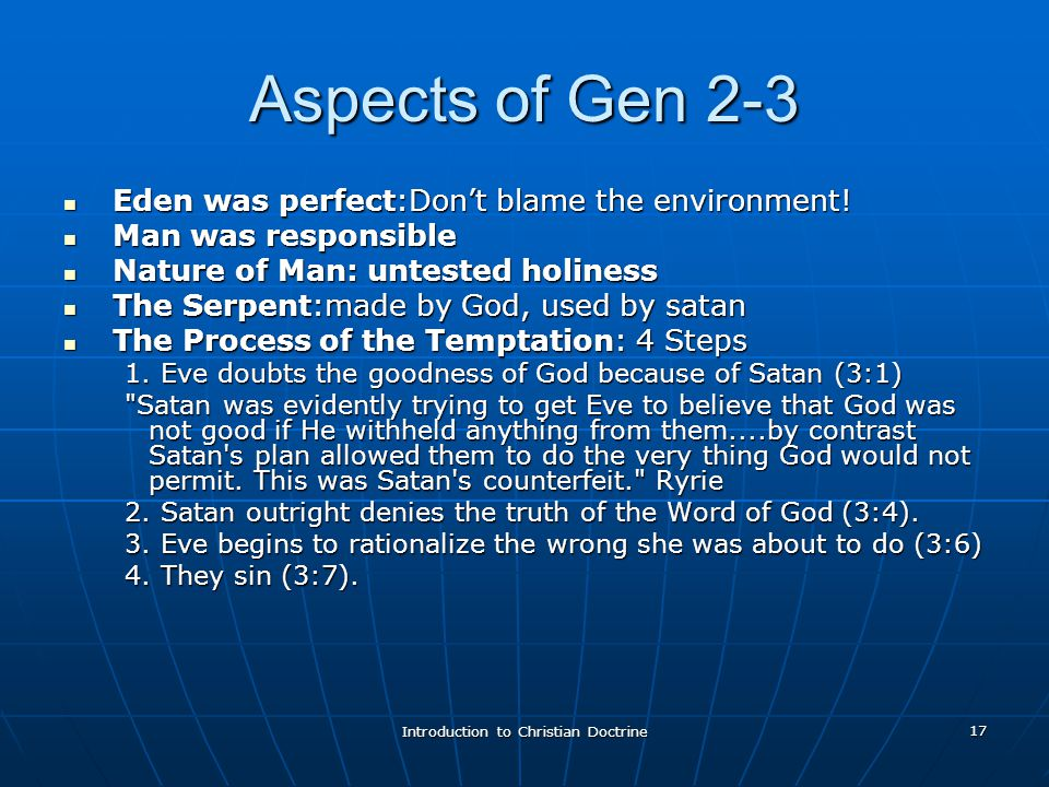 Introduction to Christian Doctrine 17 Aspects of Gen 2-3 Eden was perfect:Dont blame the environment.