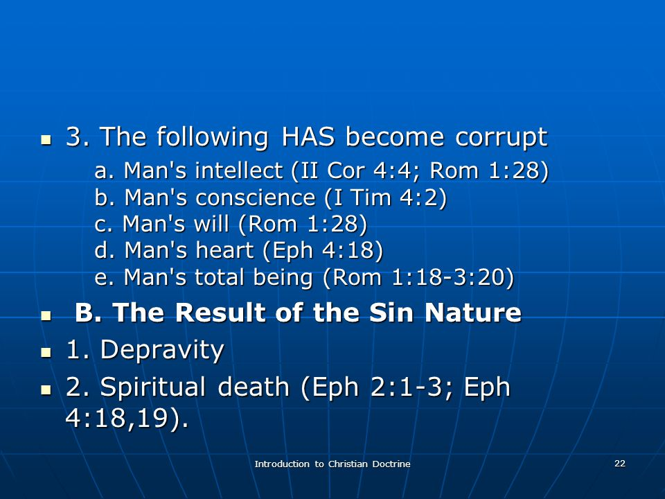 Introduction to Christian Doctrine 22 3. The following HAS become corrupt 3.