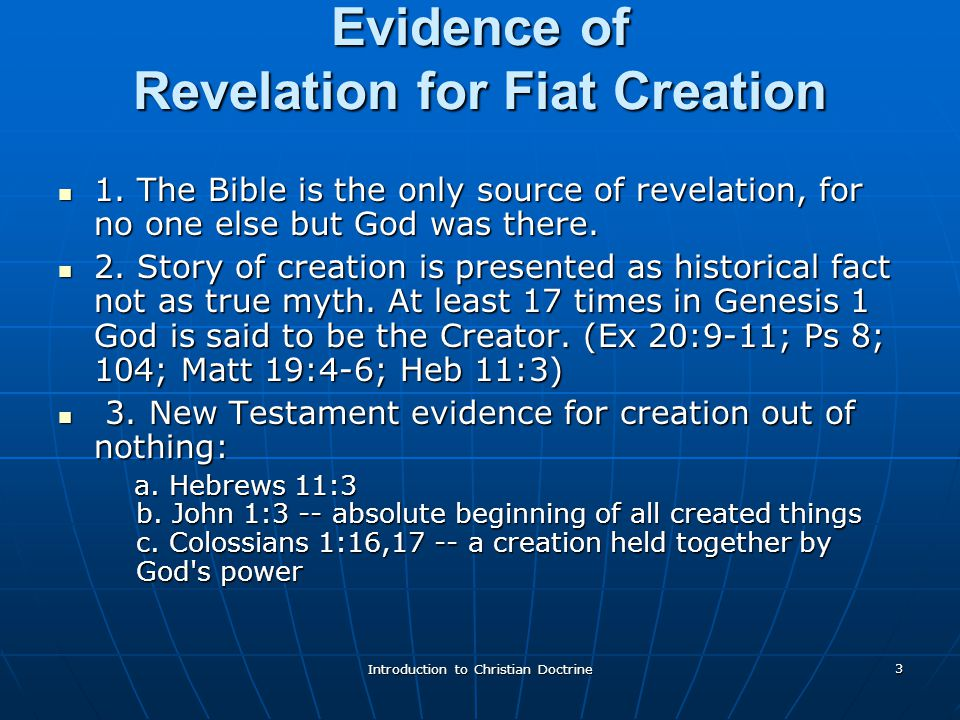 Introduction to Christian Doctrine 3 Evidence of Revelation for Fiat Creation 1.