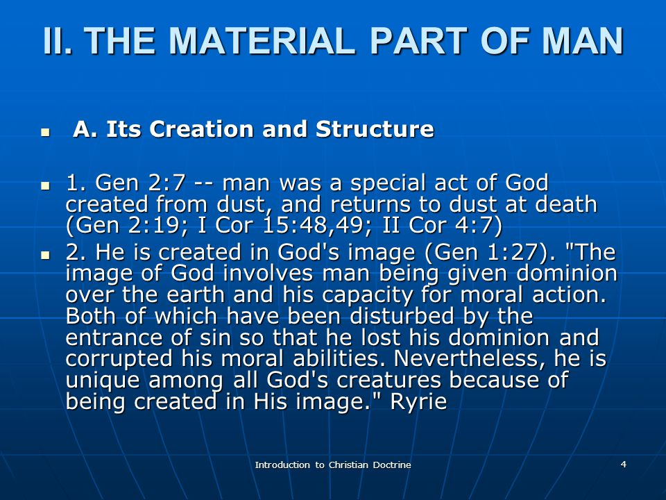 Introduction to Christian Doctrine 4 II. THE MATERIAL PART OF MAN A.