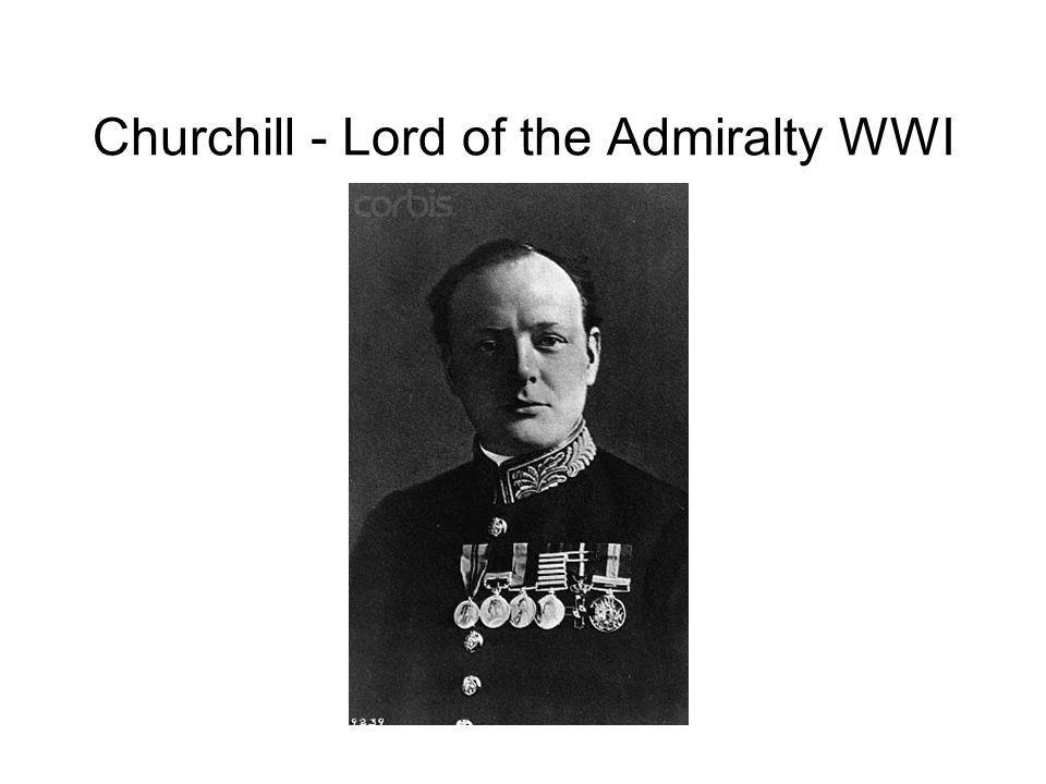 Churchill - Lord of the Admiralty WWI