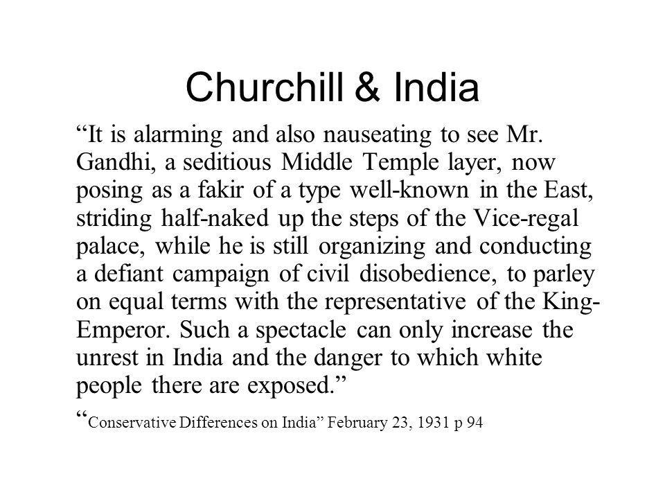 Churchill & India It is alarming and also nauseating to see Mr.