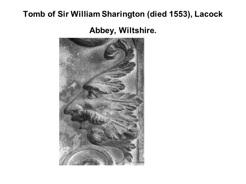 Tomb of Sir William Sharington (died 1553), Lacock Abbey, Wiltshire.