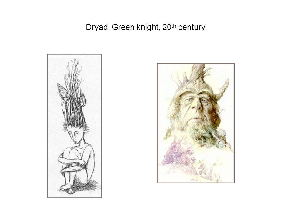 Dryad, Green knight, 20 th century