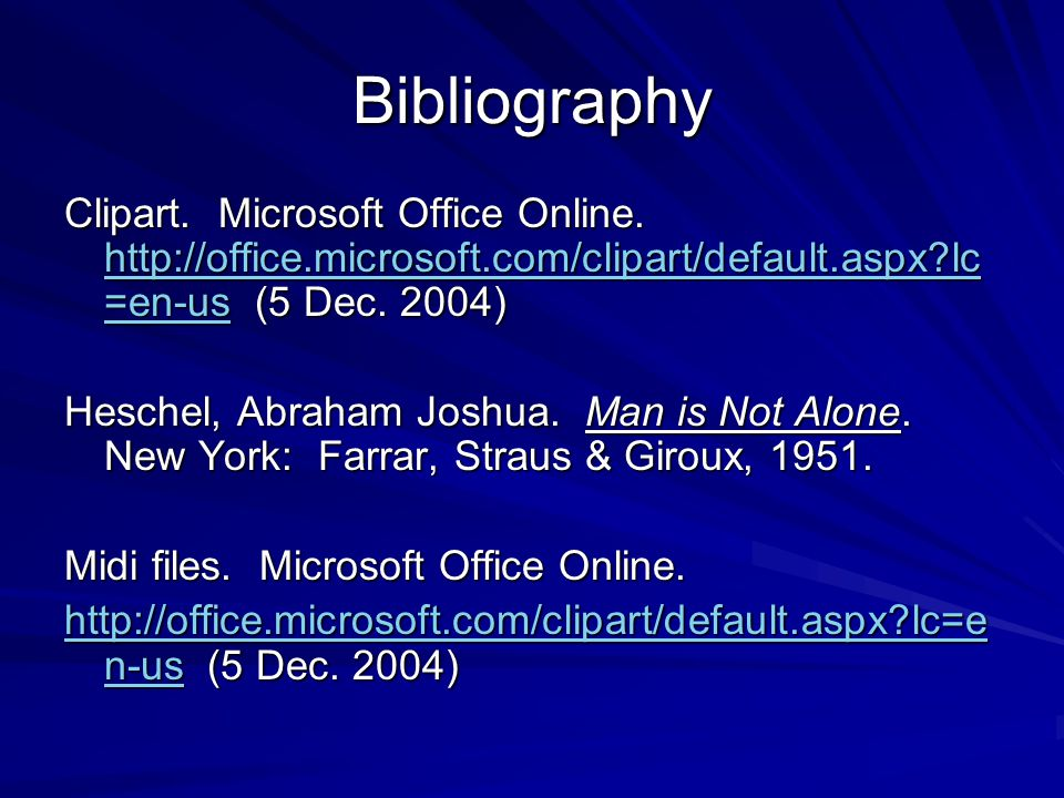 Bibliography Clipart. Microsoft Office Online. http://office.microsoft.com/clipart/default.aspx?lc =en-us (5 Dec. 2004) http://office.microsoft.com/cl