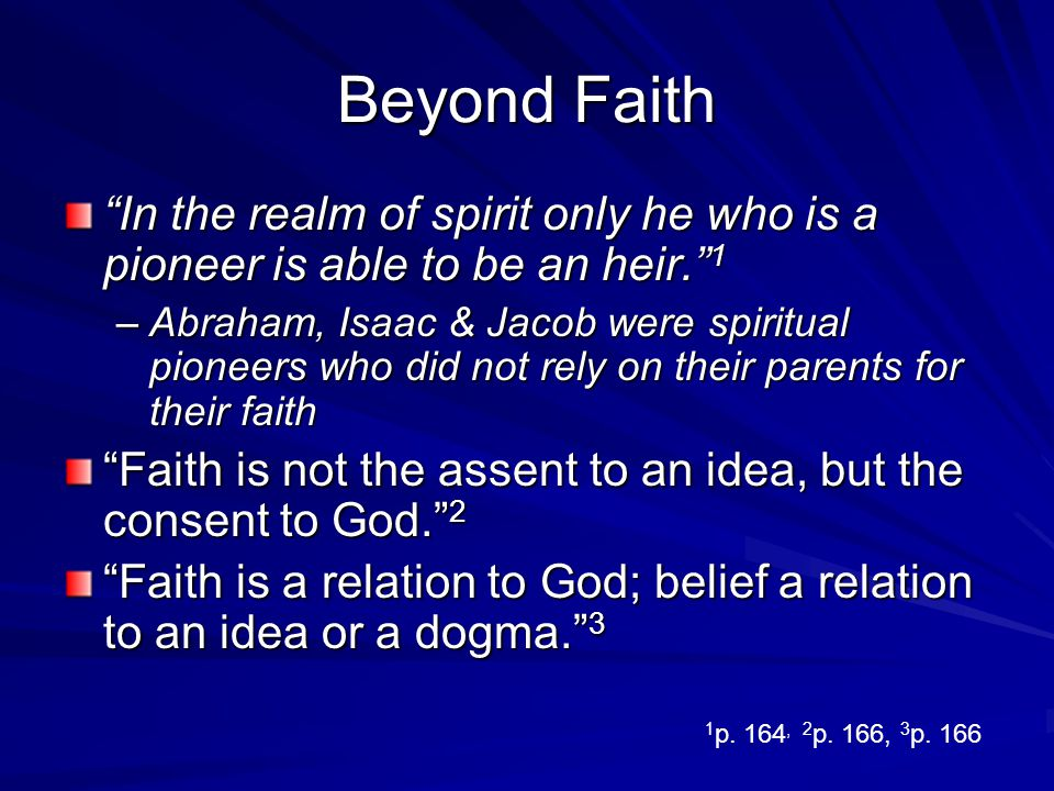 Beyond Faith Idolatry of creeds can lead to violence, so Heschel argues for a minimum of creed and a maximum of faith 1 Using reason to evaluate the validity of faith is a category mistake; one doesnt expect art to be judged on the basis of its scientific validity Reasons great conflict is not with faith but with belief.