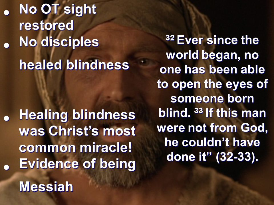 32 Ever since the world began, no one has been able to open the eyes of someone born blind.