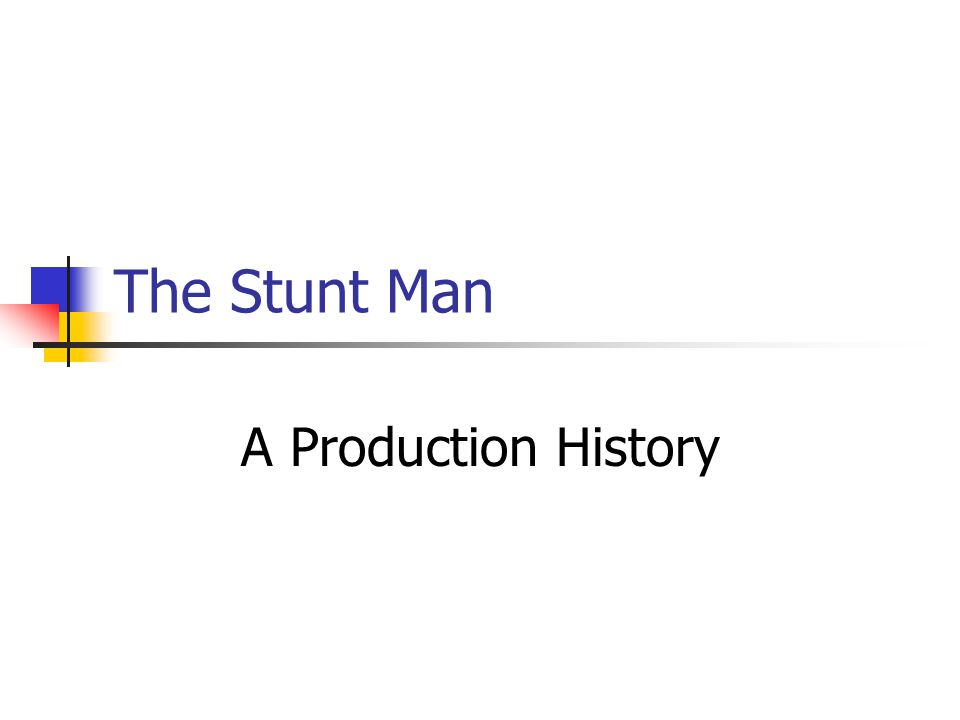 The Stunt Man A Production History