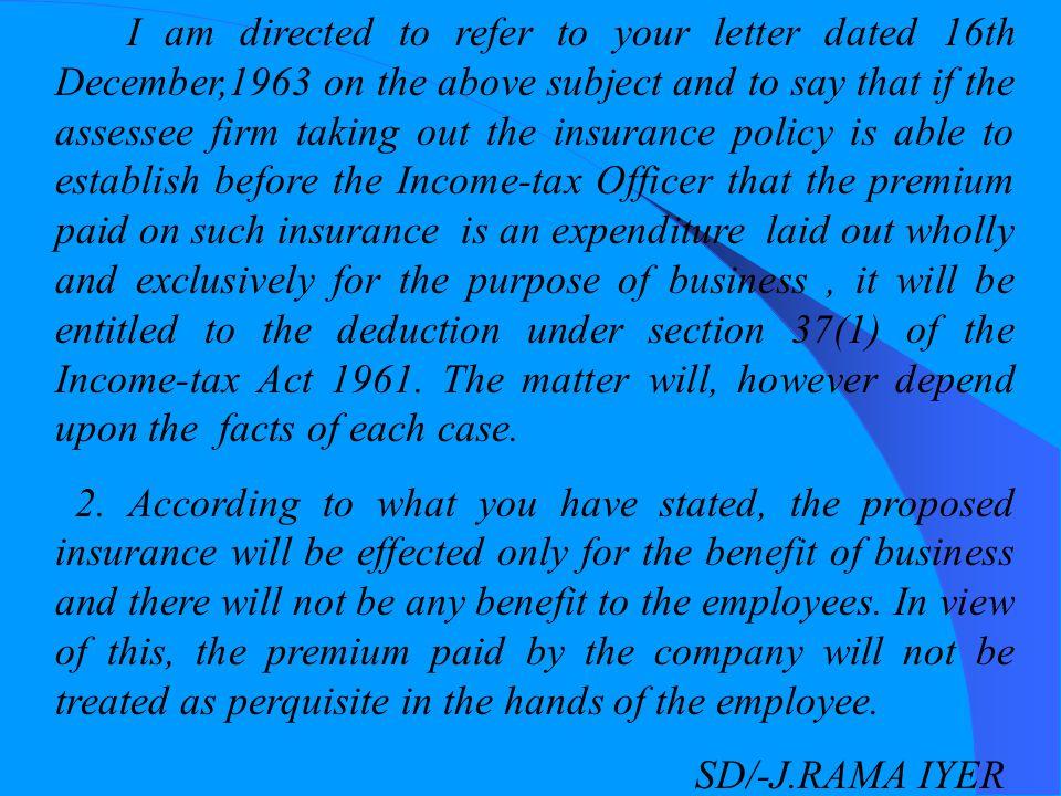 F.NO.35/12/64-IT CENTRAL BOARD OF DIRECT TAXES New Delhi,the 3rd February,1964 To, The Life Insurance Corporation Of India, Jeevan Kendra, Jamshedji Tata Road, Mumbai-1 Sirs, Subject : Key-man Insurance -Liability to tax