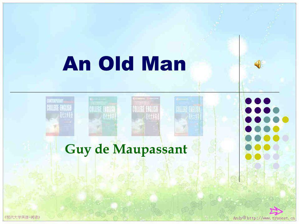 An Old Man 1.The author 2. The story 3. Keywords 4.