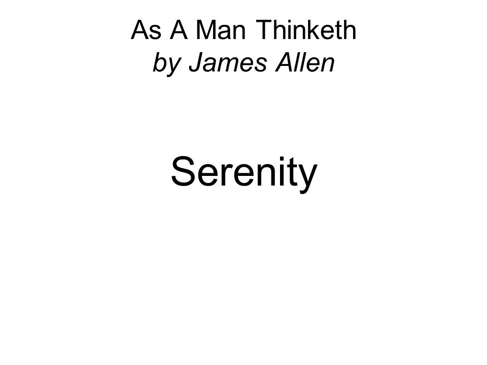 As A Man Thinketh by James Allen Serenity