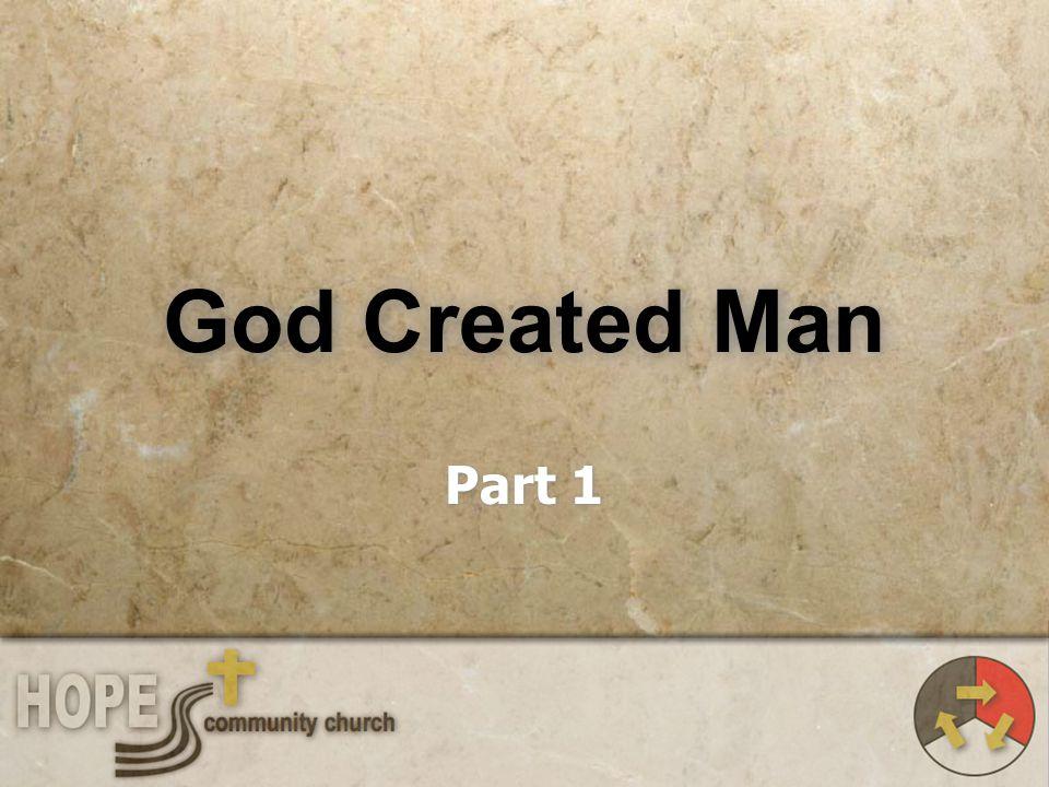 God Created Man Part 1