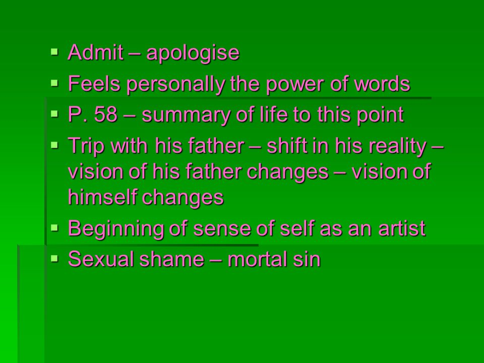Admit – apologise Admit – apologise Feels personally the power of words Feels personally the power of words P. 58 – summary of life to this point P. 5