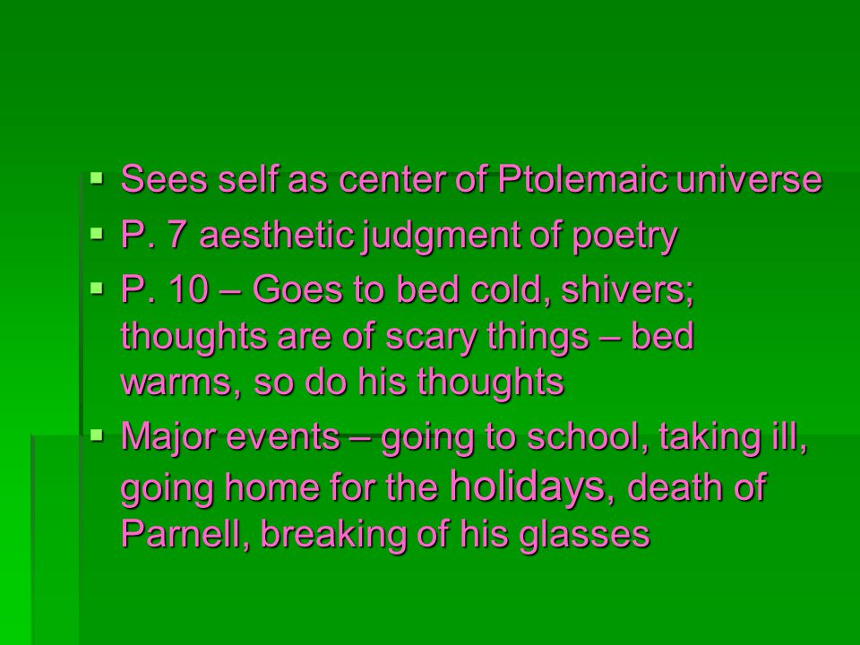 Sees self as center of Ptolemaic universe Sees self as center of Ptolemaic universe P.