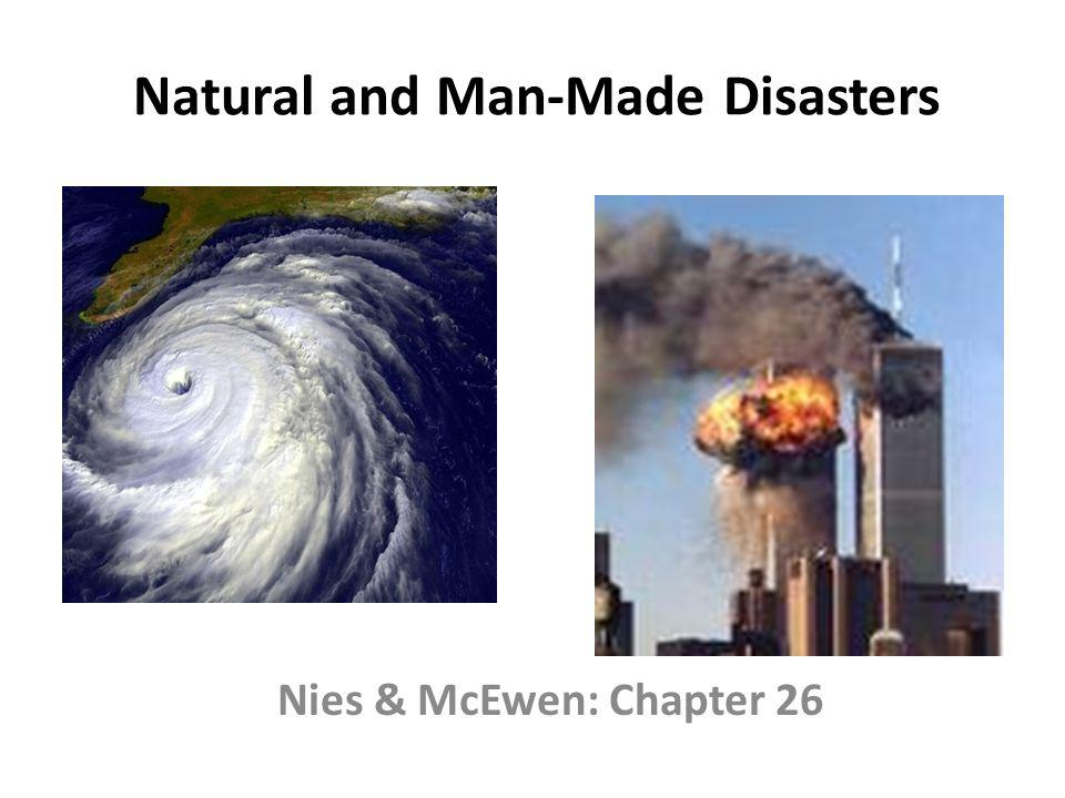 Natural and Man-Made Disasters Nies & McEwen: Chapter 26