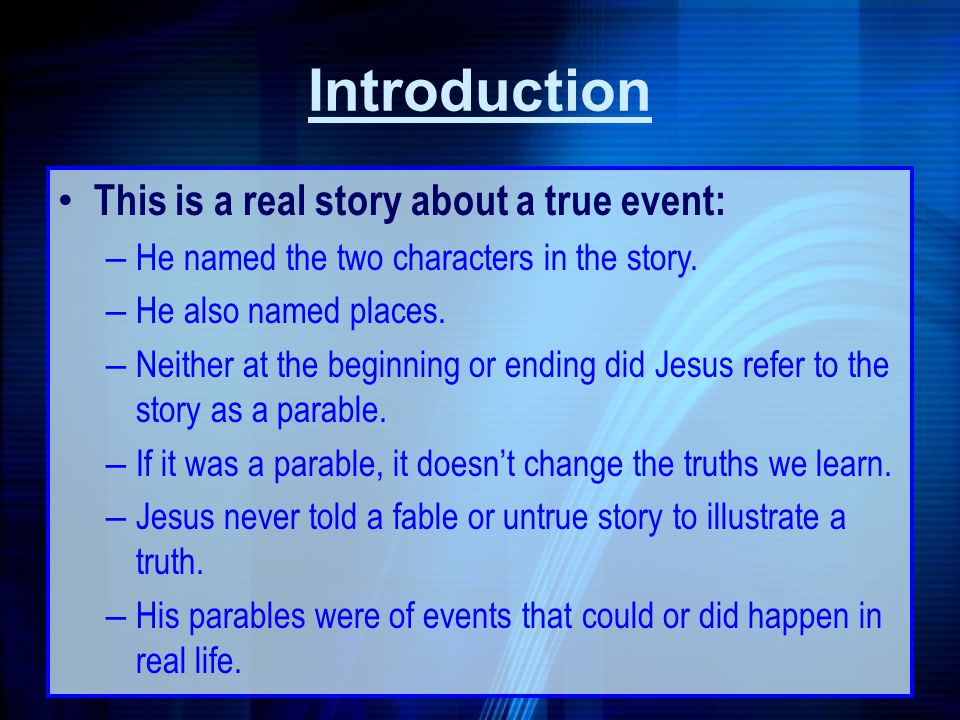 Introduction This is a real story about a true event: – He named the two characters in the story. – He also named places. – Neither at the beginning o