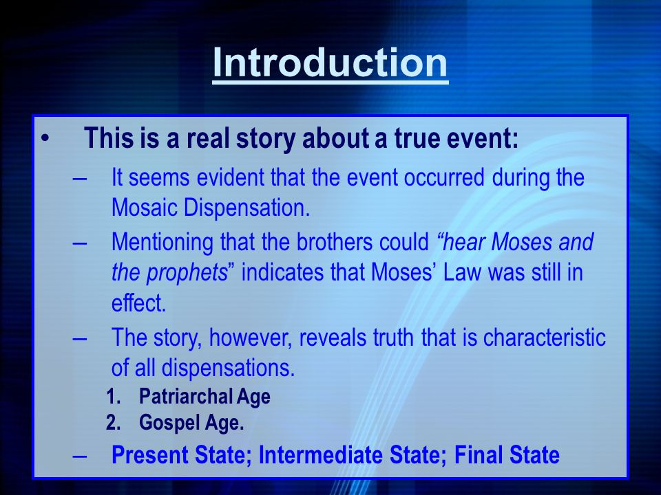 This is a real story about a true event: – It seems evident that the event occurred during the Mosaic Dispensation. – Mentioning that the brothers cou