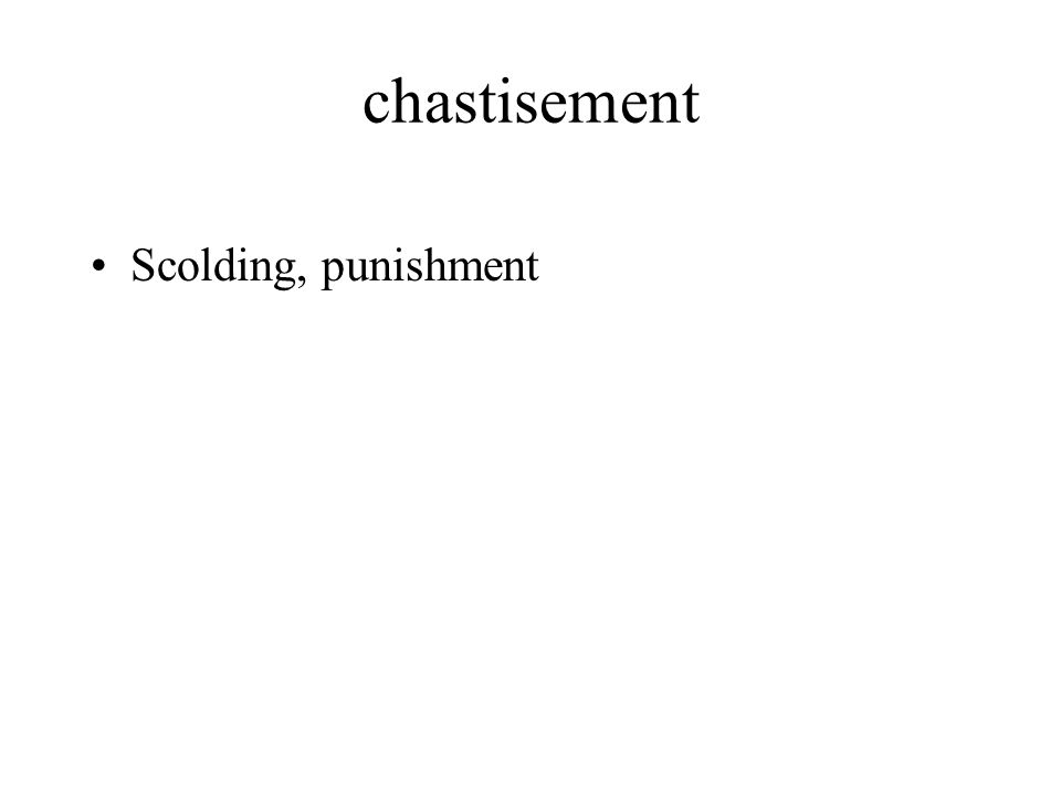 chastisement Scolding, punishment