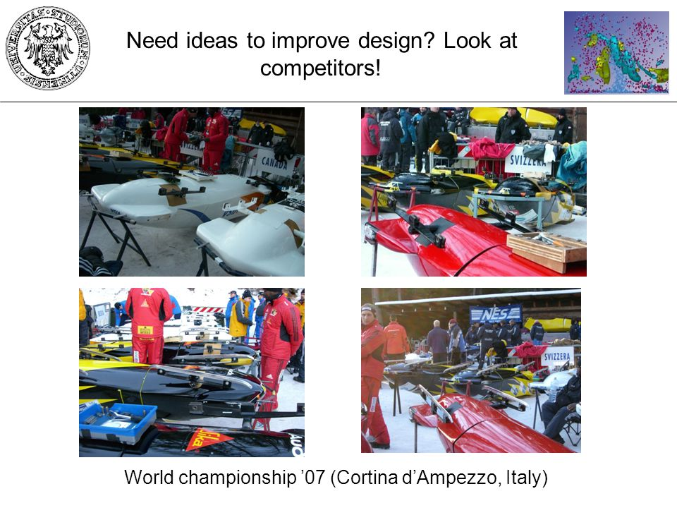 World championship 07 (Cortina dAmpezzo, Italy) Need ideas to improve design? Look at competitors!