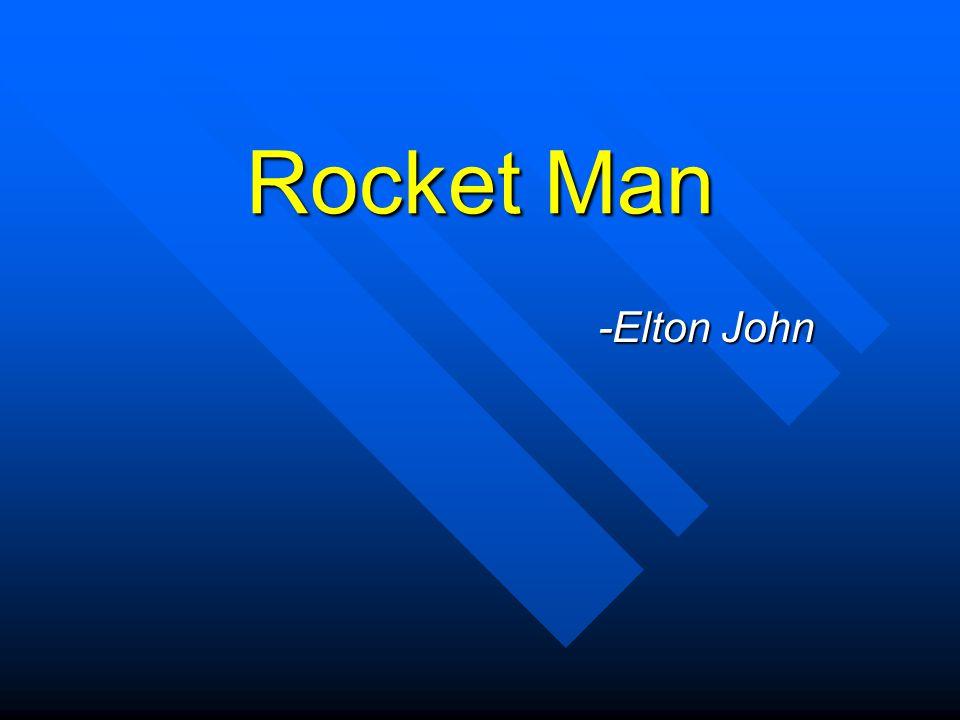 Rocket Man -Elton John
