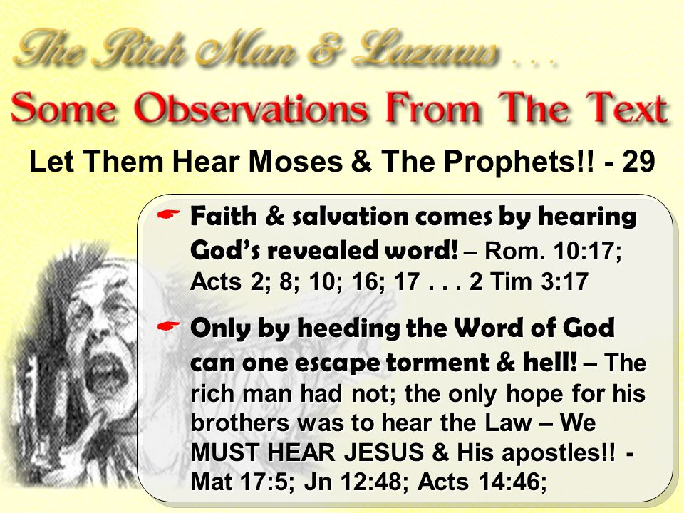 Faith & salvation comes by hearing Gods revealed word! – Rom. 10:17; Acts 2; 8; 10; 16; 17... 2 Tim 3:17 Faith & salvation comes by hearing Gods revea